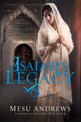 Isaiah's Legacy: A Novel of Prophets and Kings Cover Image