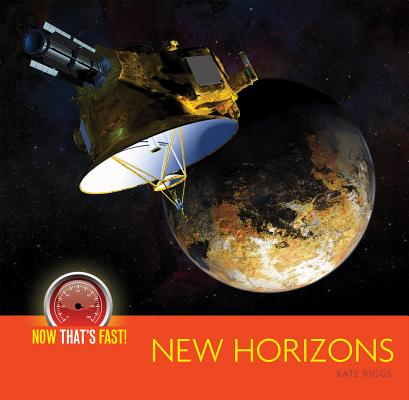 New Horizons (space probe) (Now That's Fast!) Cover Image