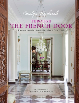 Through the French Door: Romantic interiors inspired by classic French style Cover Image