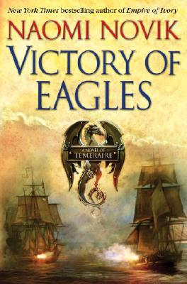 Victory of Eagles: A Novel of Temeraire Cover Image