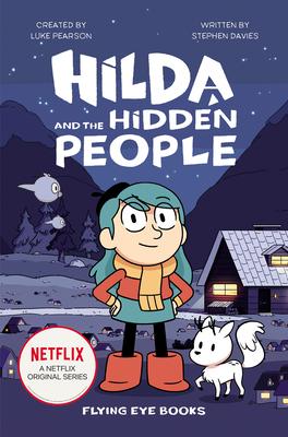 Hilda and the Hidden People: Hilda Netflix Tie-In 1 (Hilda Tie-In #1)
