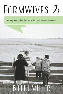 Farmwives 2: An Inspiring Look at the Lives of the New Canadian Farmwives Cover Image