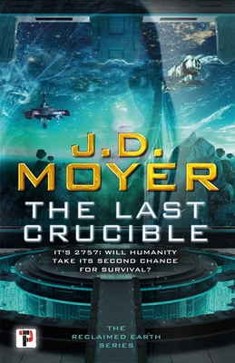 Cover for The Last Crucible (Reclaimed Earth)
