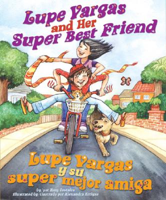 Lupe Vargas and Her Super Best Friend: Lupe Vargas y Su Super Mejor Amiga Cover Image