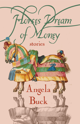 Horses Dream of Money: Stories Cover Image
