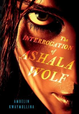 The Interrogation of Ashala Wolf Cover