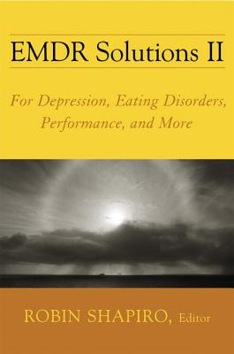 EMDR Solutions II: For Depression, Eating Disorders, Performance, and More (Norton Professional Books) Cover Image