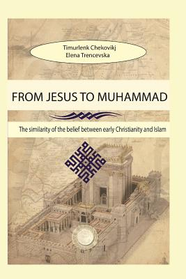 From Jesus to Muhammad: Similarities Between Early Christianity and Islam Cover Image