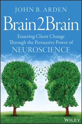 Brain2brain: Enacting Client Change Through the Persuasive Power of Neuroscience Cover Image