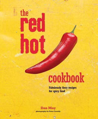 The Red Hot Cookbook: Fabulously fiery recipes for spicy food Cover Image