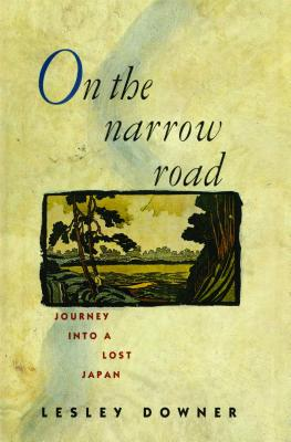 On the Narrow Road: Journey Into a Lost Japan Cover Image