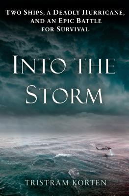 Into the Storm: Two Ships, a Deadly Hurricane, and an Epic Battle for Survival cover