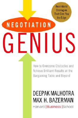 Negotiation Genius: How to Overcome Obstacles and Achieve Brilliant Results at the Bargaining Table and Beyond Cover Image