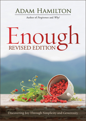 Enough Revised Edition: Discovering Joy Through Simplicity and Generosity Cover Image