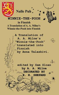 Nalle Puh Winnie-the-Pooh in Finnish A Translation of A. A. Milne's Winnie-the-Pooh into Finnish Cover Image