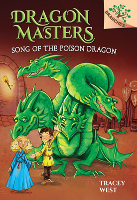 Song of the Poison Dragon: A Branches Book (Dragon Masters #5) (Library Edition) Cover Image