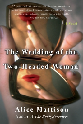 The Wedding of the Two-Headed Woman: A Novel Cover Image