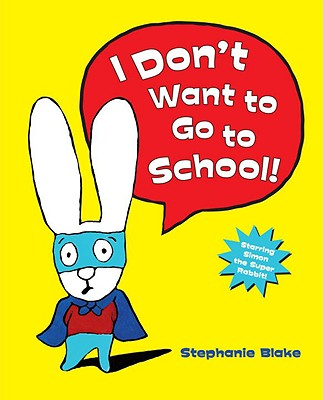 I Don't Want to Go To School! Cover Image