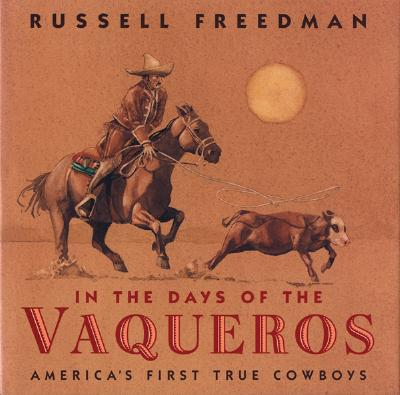In the Days of the Vaqueros: America's First True Cowboys Cover Image