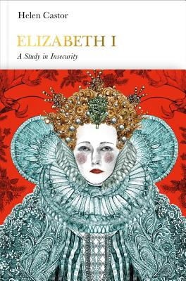 Elizabeth I: A Study in Insecurity (Penguin Monarchs) Cover Image