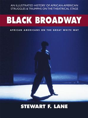 Black Broadway: African Americans on the Great White Way Cover Image