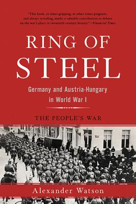 Ring of Steel: Germany and Austria-Hungary in World War I Cover Image