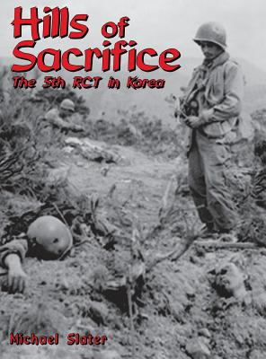 Hills of Sacrifice: The 5th Rct in Korea Cover Image