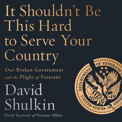 Cover for It Shouldn't Be This Hard to Serve Your Country