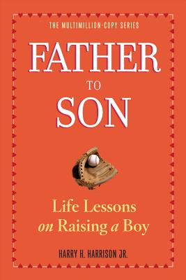 Father to Son, Revised Edition: Life Lessons on Raising a Boy Cover Image