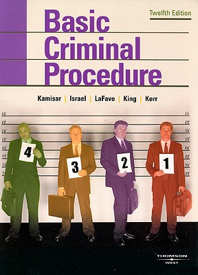 Basic Criminal Procedure: Cases, Comments and Questions Cover Image