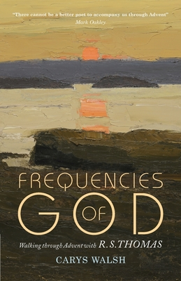 Frequencies of God: Walking Through Advent with R S Thomas Cover Image