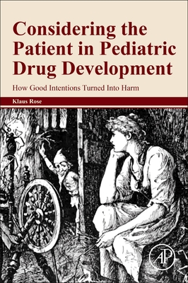Considering the Patient in Pediatric Drug Development: How Good Intentions Turned Into Harm Cover Image