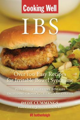 Cooking Well: IBS: Over 100 Easy Recipes for Irritable Bowel Syndrome Plus Other Digestive Diseases Including Crohn's, Celiac, and Colitis Cover Image