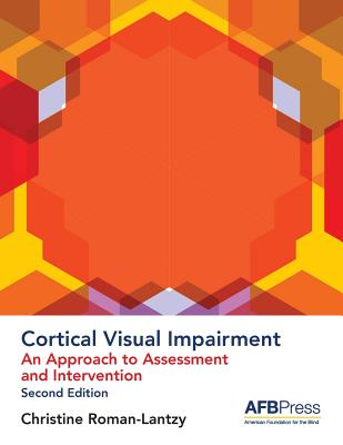 Cortical Visual Impairment: An Approach to Assessment and Intervention Cover Image