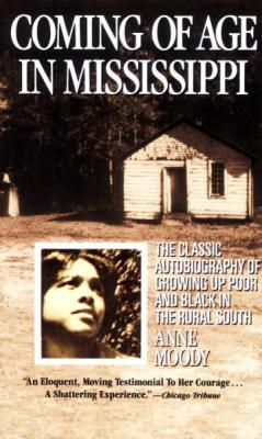 Coming of Age in Mississippi: The Classic Autobiography of Growing Up Poor and Black in the Rural South Cover Image