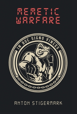 Memetic Warfare: On the Connection Between Culture and Politics Cover Image