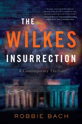 The Wilkes Insurrection: A Contemporary Thriller Cover Image