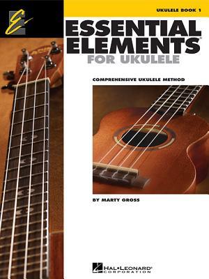 Essential Elements Ukulele Method Book 1: Comprehensive Ukulele Method Cover Image