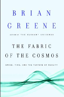 The Fabric of the Cosmos: Space, Time, and the Texture of Reality Cover Image