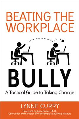 Beating the Workplace Bully: A Tactical Guide to Taking Charge Cover Image