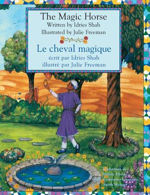 The Magic Horse -- Le Cheval magique: English-French Edition (Hoopoe Teaching-Stories) Cover Image