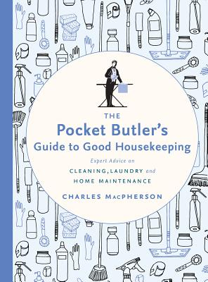The Pocket Butler's Guide to Good Housekeeping: Expert Advice on Cleaning, Laundry and Home Maintenance Cover Image