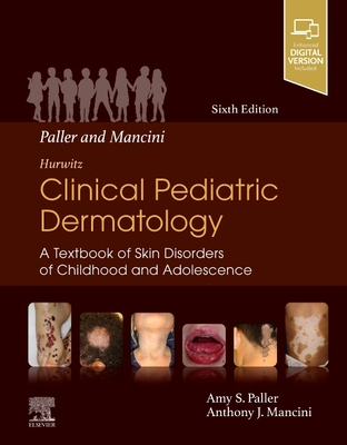 Paller and Mancini - Hurwitz Clinical Pediatric Dermatology: A Textbook of Skin Disorders of Childhood & Adolescence Cover Image