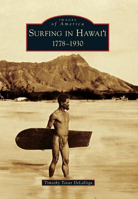Surfing in Hawai'i: 1778-1930 (Images of America (Arcadia Publishing)) Cover Image