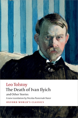 The Death of Ivan Ilyich and Other Stories (Oxford World's Classics) Cover Image