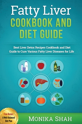 Fatty Liver Cookbook & Diet Guide: 85 Most Powerful Recipes to Avert Fatty Liver & Lose Weight Fast Cover Image