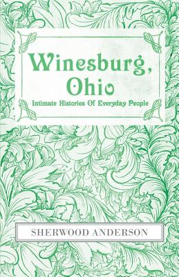Winesburg, Ohio: Intimate Histories of Everyday People Cover Image