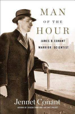 Man of the Hour: James B. Conant, Warrior Scientist Cover Image