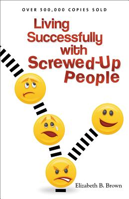 Living Successfully with Screwed-Up People cover