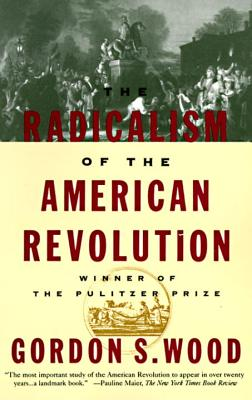 The Radicalism of the American Revolution Cover